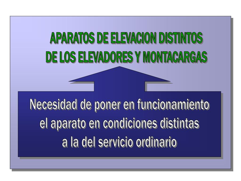 APARATOS DE ELEVACION DISTINTOS