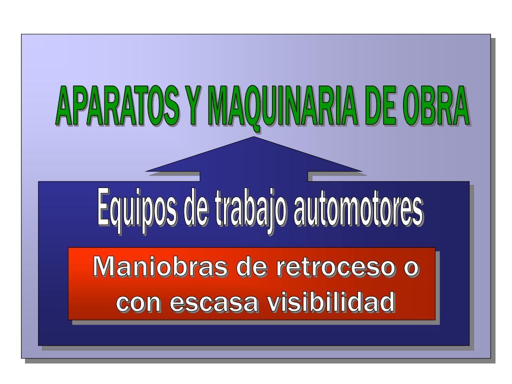 APARATOS Y MAQUINARIA DE OBRA