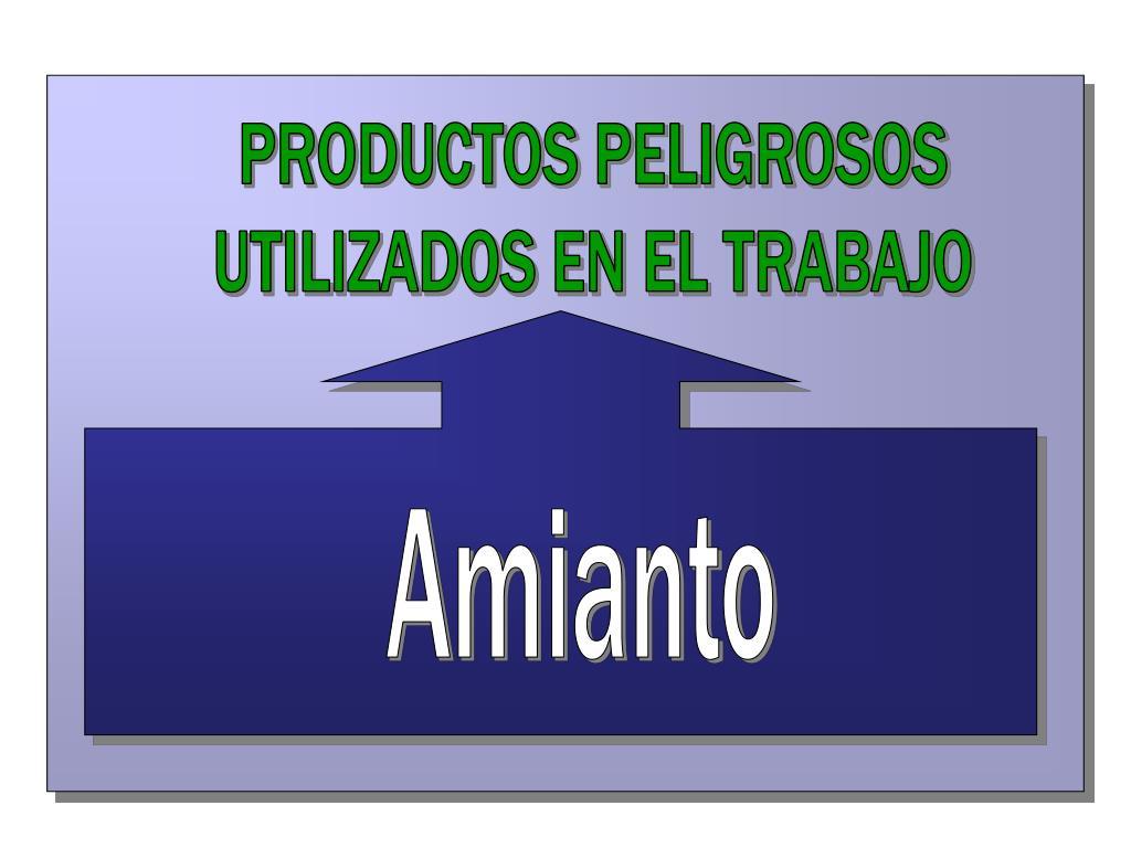 PRODUCTOS PELIGROSOS
