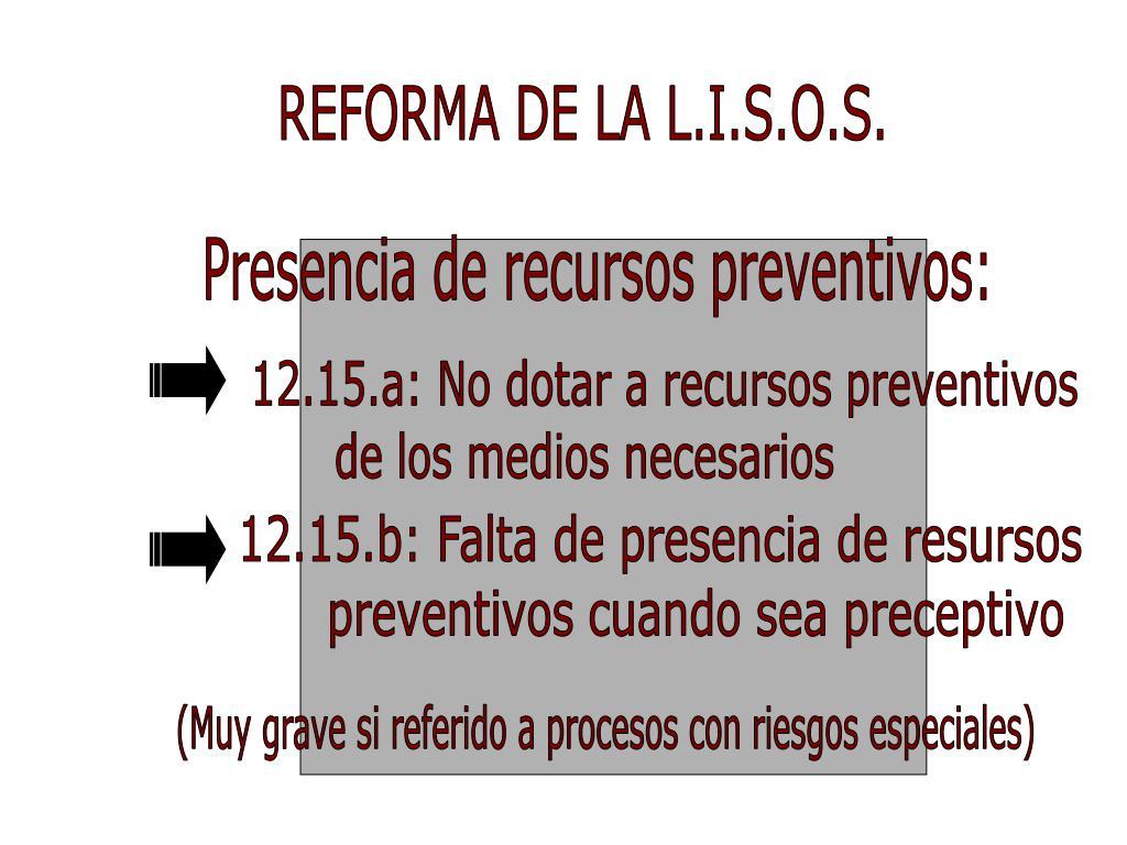 REFORMA DE LA L.I.S.O.S.