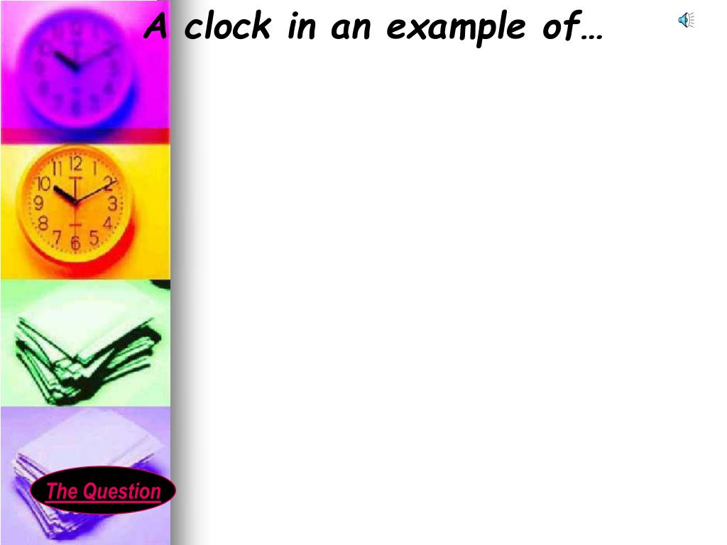 A clock in an example of…