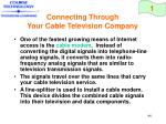 connecting through your cable television company