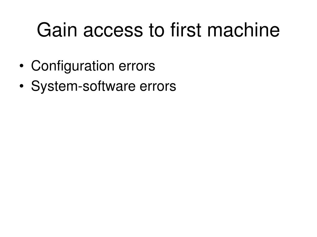 Gain access to first machine