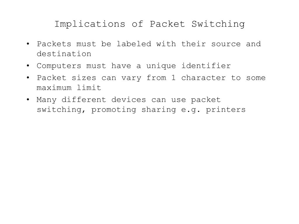 Implications of Packet Switching
