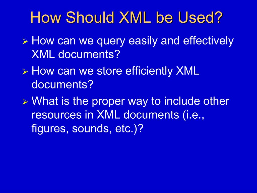 How Should XML be Used?