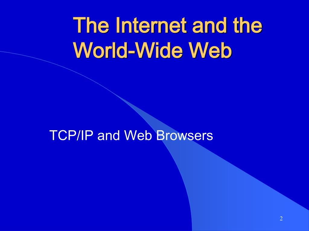 The Internet and the