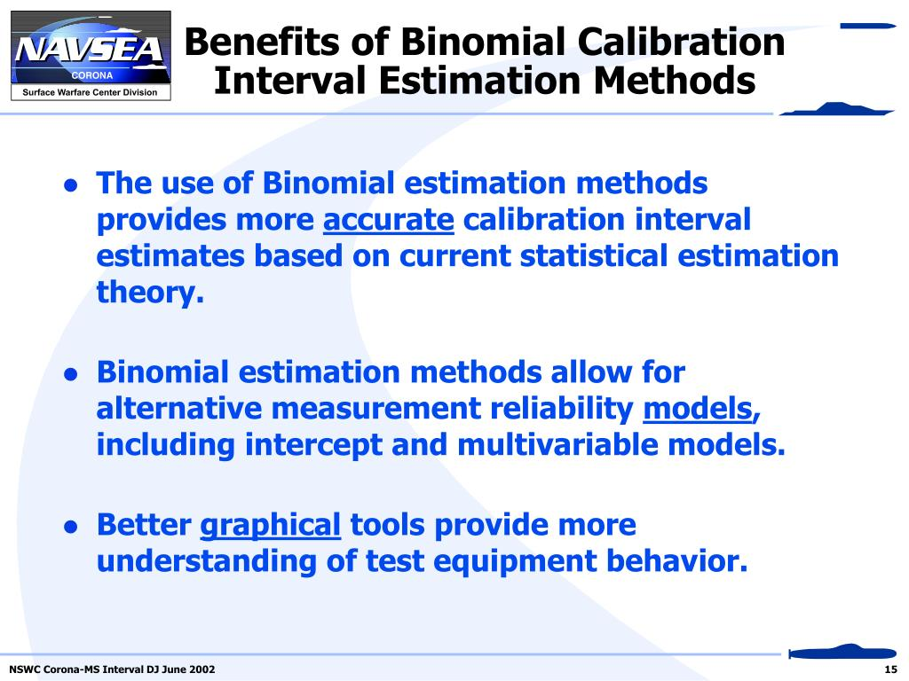 Benefits of Binomial Calibration Interval Estimation Methods