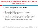 frecuencia de meningitis asociada a ivu en 90 d as de vida
