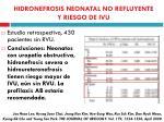 hidronefrosis neonatal no refluyente y riesgo de ivu
