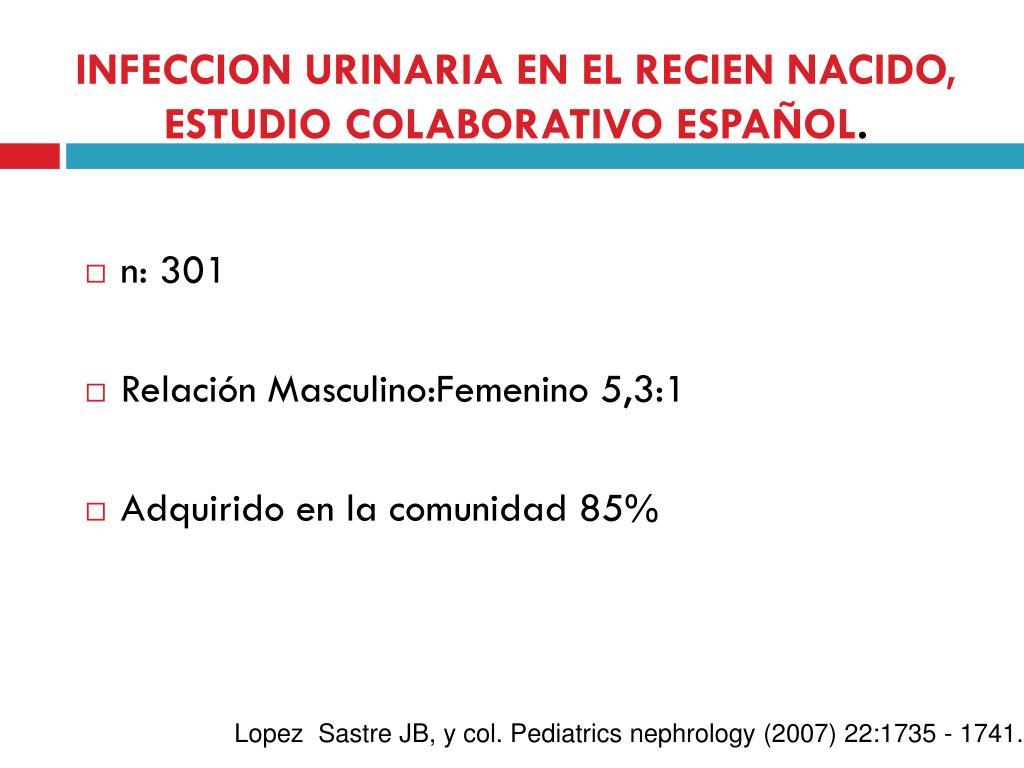 INFECCION URINARIA EN EL RECIEN NACIDO, ESTUDIO COLABORATIVO ESPAÑOL