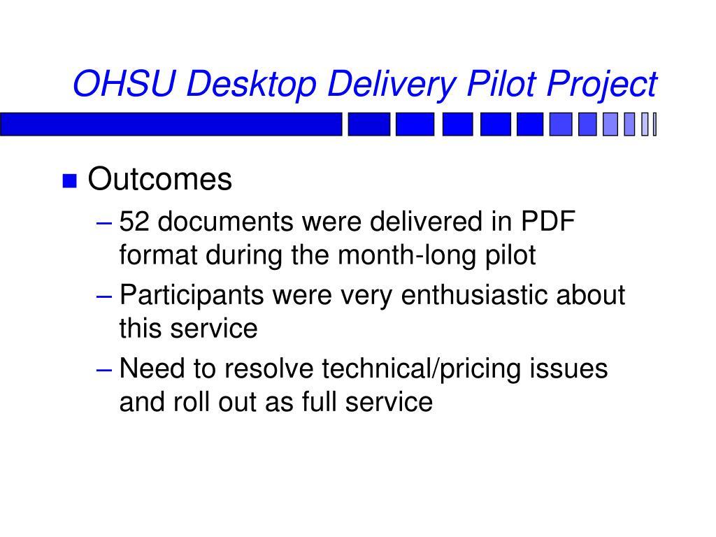 OHSU Desktop Delivery Pilot Project