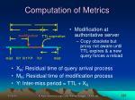 computation of metrics