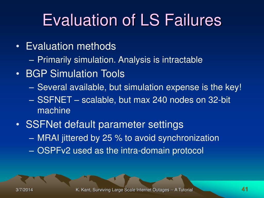 Evaluation of LS Failures