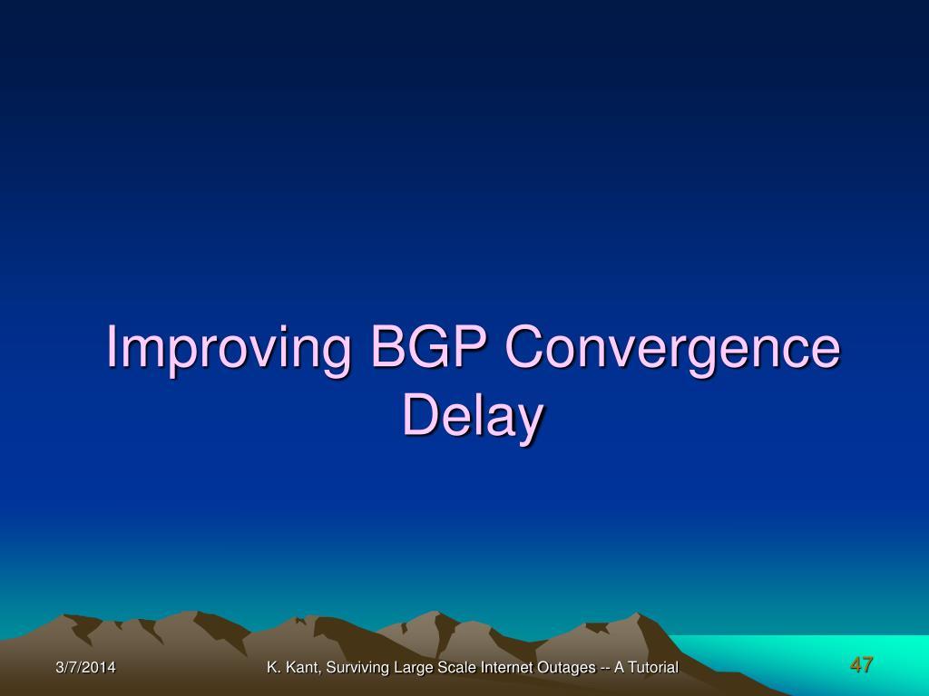 Improving BGP Convergence Delay