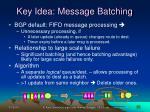 key idea message batching