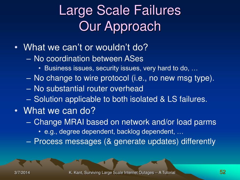 Large Scale Failures