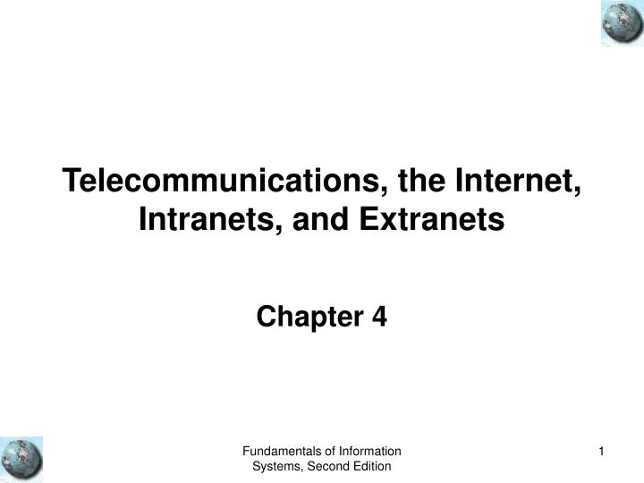 Telecommunications the internet intranets and extranets