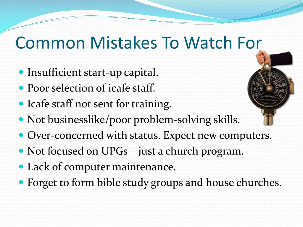 Common Mistakes To Watch For