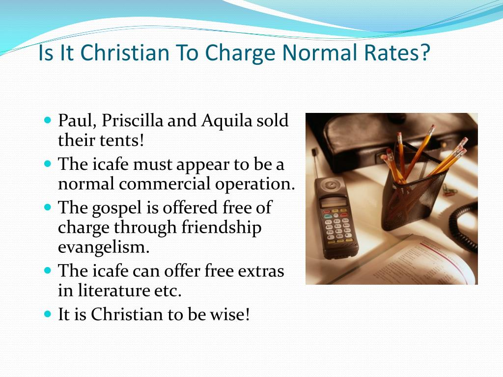 Is It Christian To Charge Normal Rates?