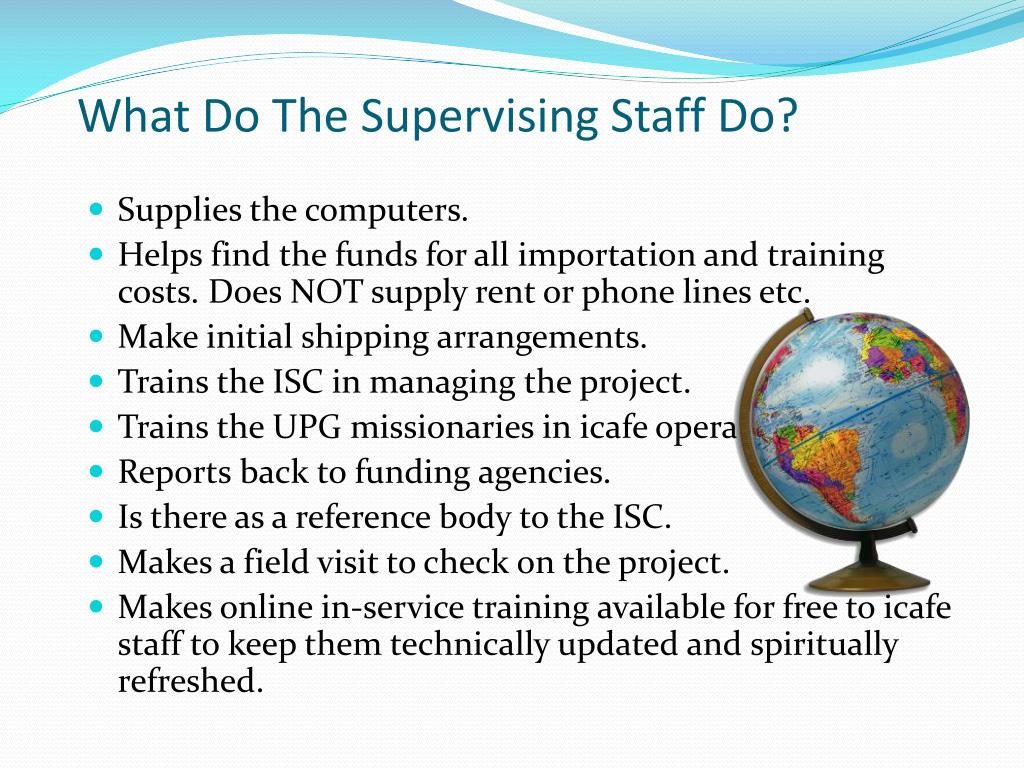 What Do The Supervising Staff Do?