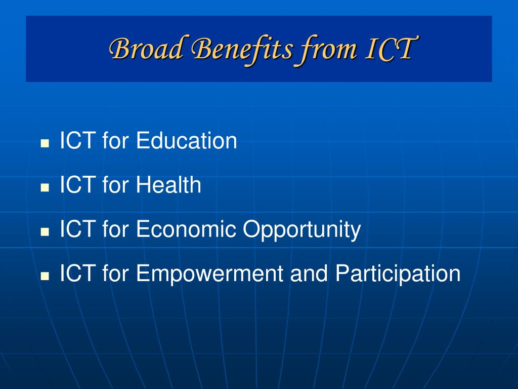 Broad Benefits from ICT