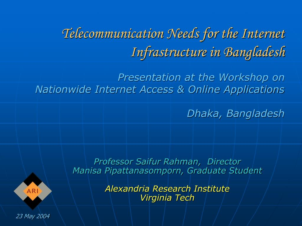 Telecommunication Needs for the Internet Infrastructure in Bangladesh