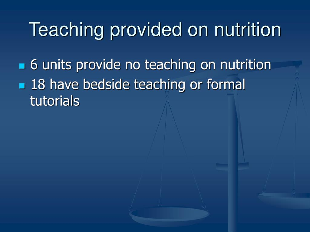 Teaching provided on nutrition