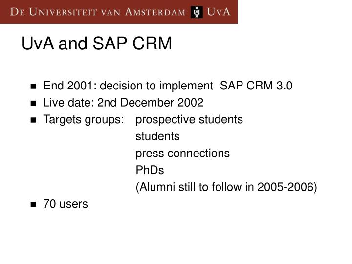 End 2001: decision to implement  SAP CRM 3.0