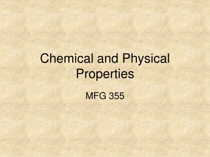 Chemical and physical properties l.jpg