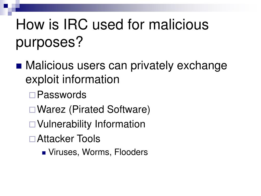 How is IRC used for malicious purposes?