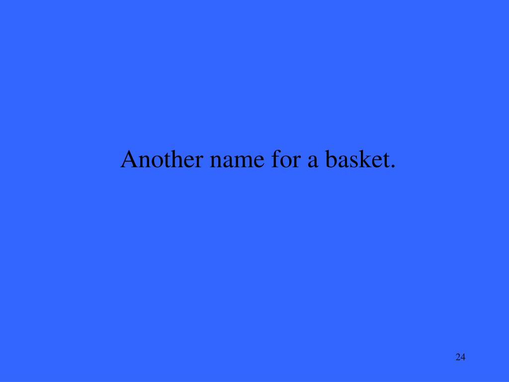 Another name for a basket.