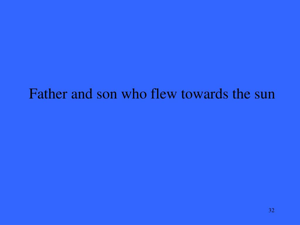 Father and son who flew towards the sun