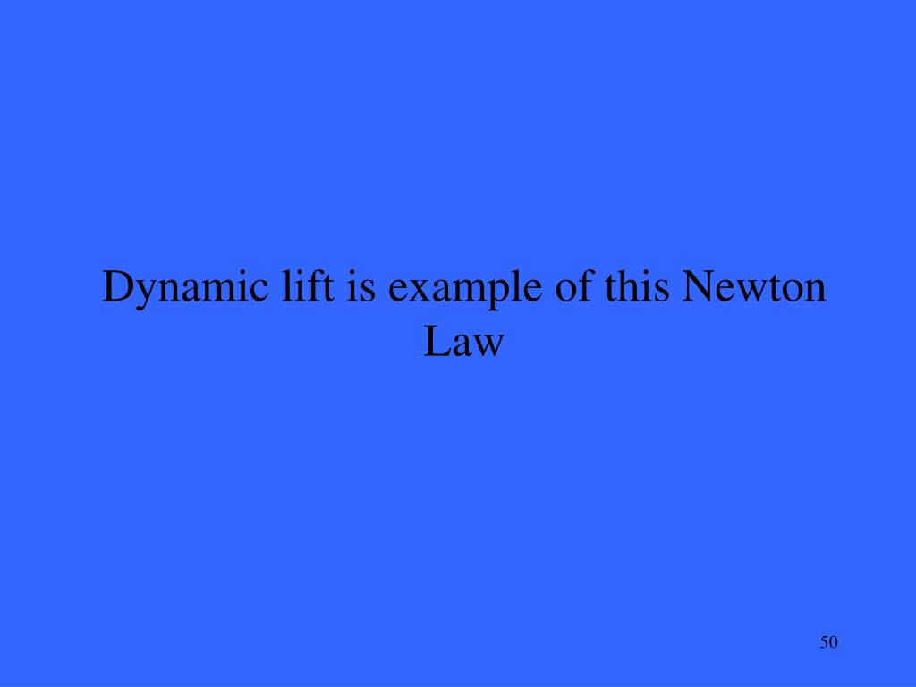 Dynamic lift is example of this Newton Law
