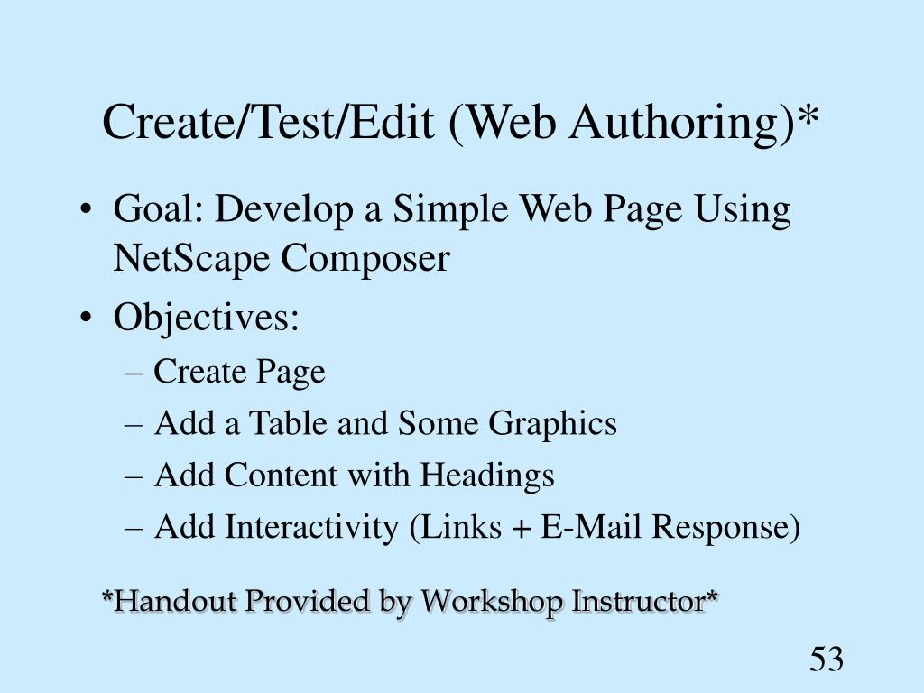 Create/Test/Edit (Web Authoring)*