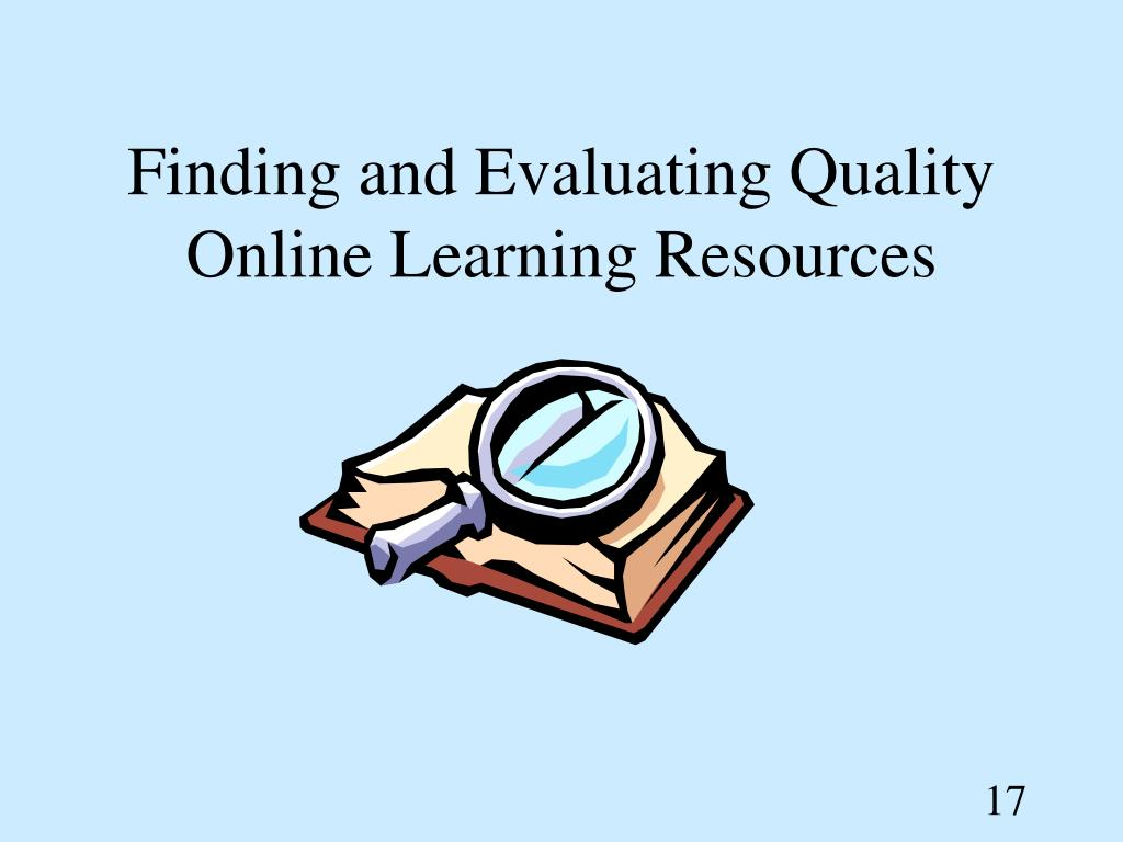 Finding and Evaluating Quality Online Learning Resources