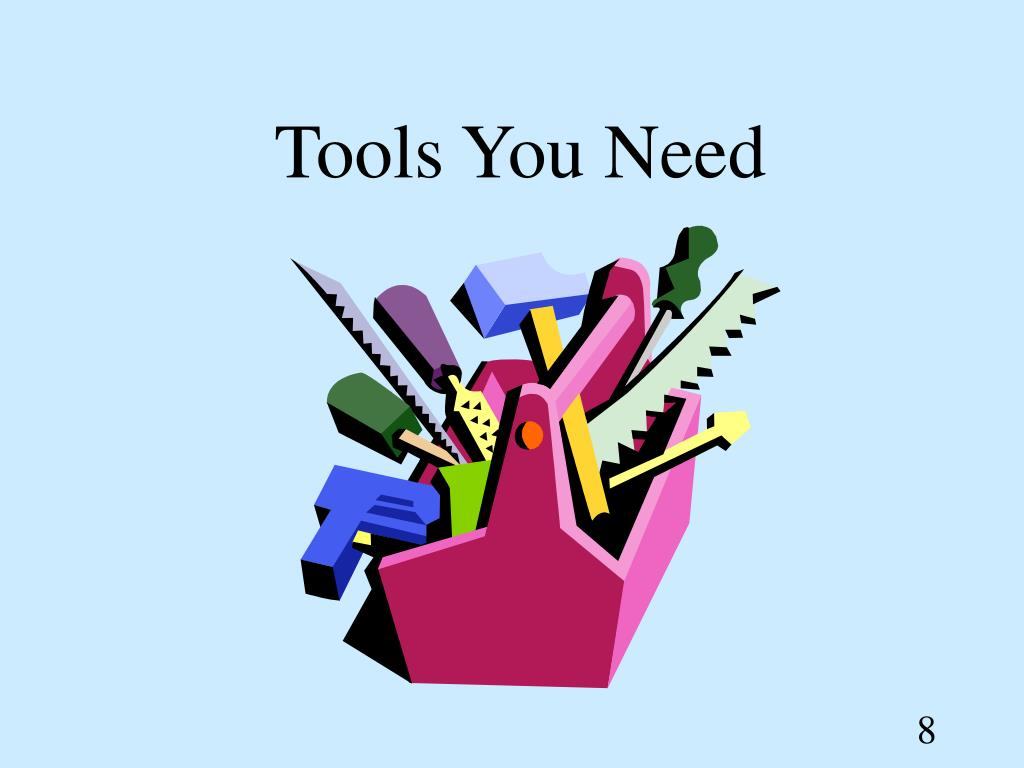 Tools You Need