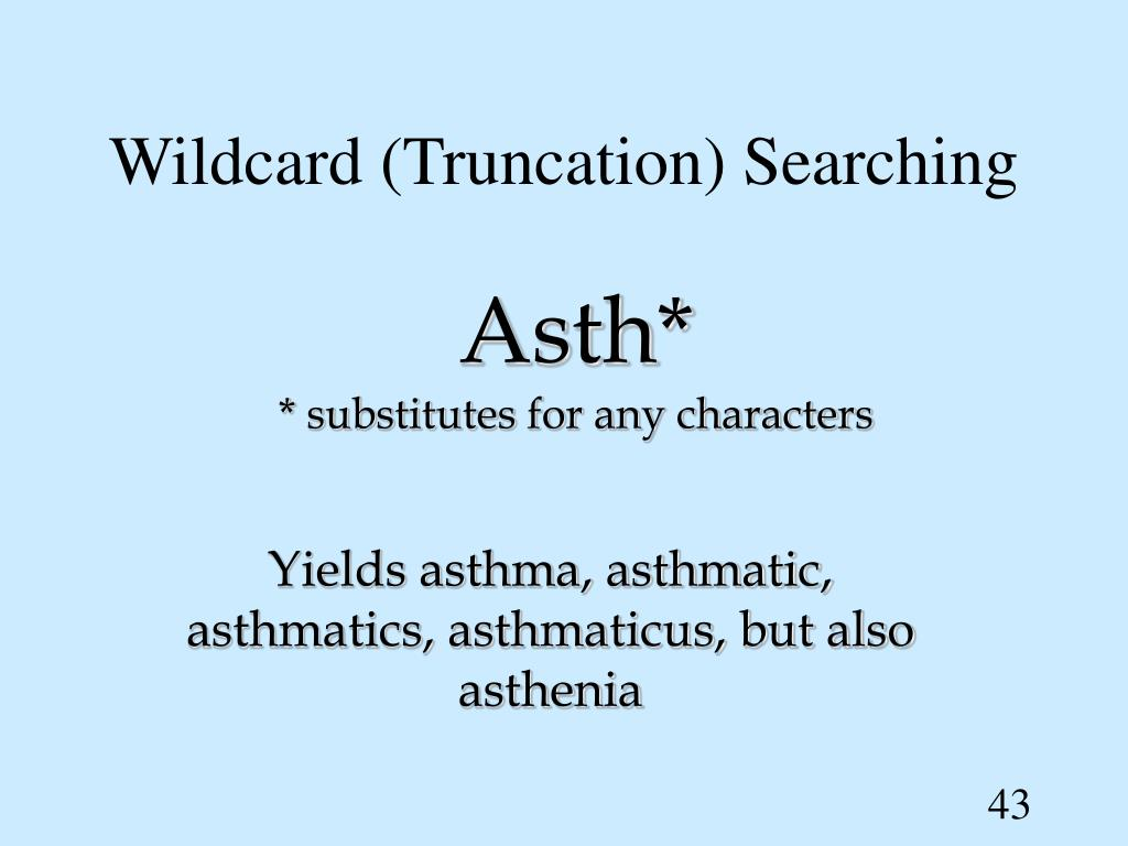 Wildcard (Truncation) Searching