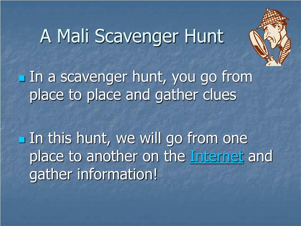 A Mali Scavenger Hunt