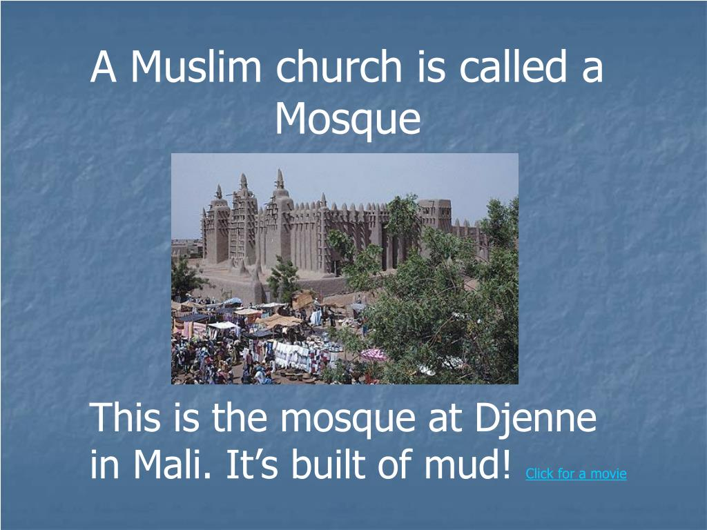 A Muslim church is called a Mosque