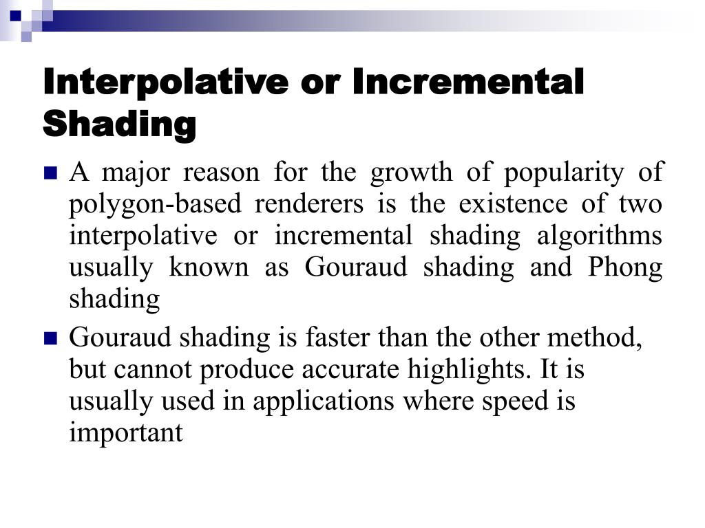Interpolative or Incremental Shading