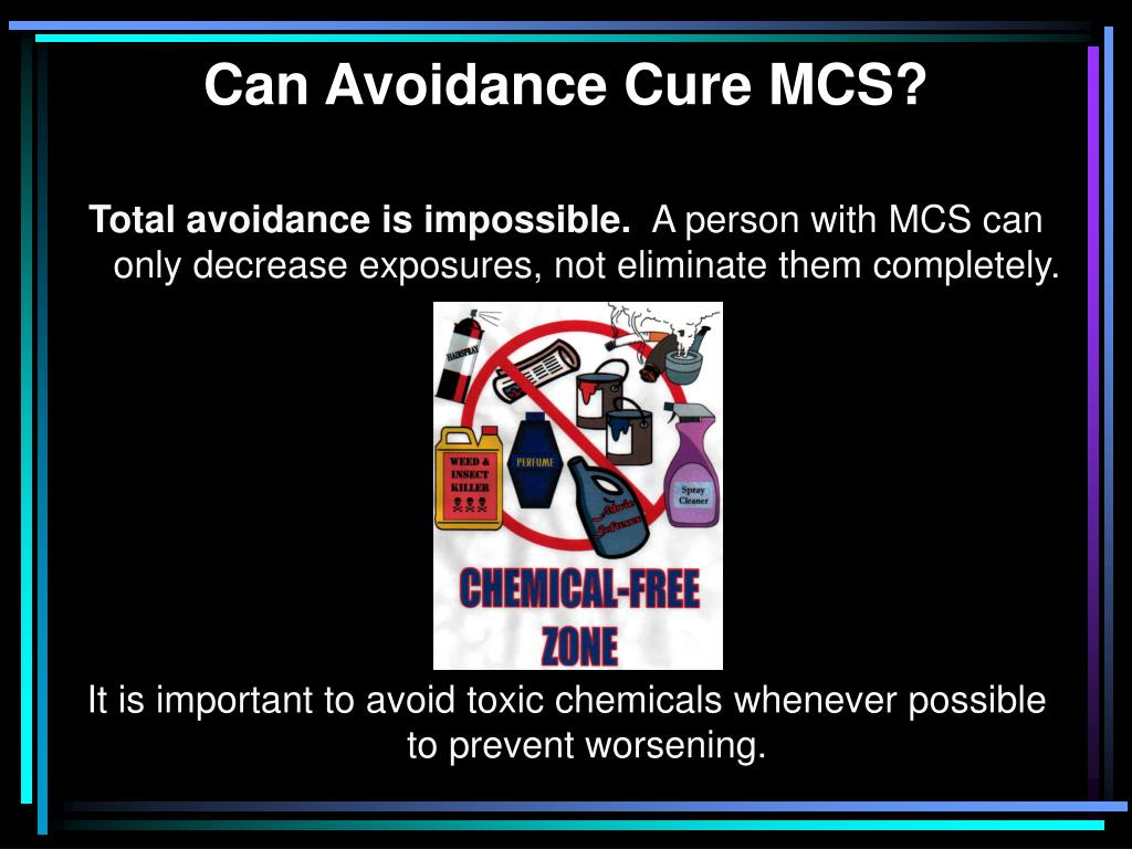 Can Avoidance Cure MCS?