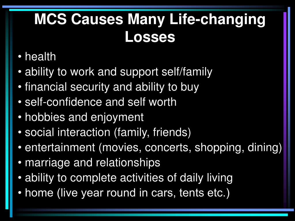 MCS Causes Many Life-changing Losses
