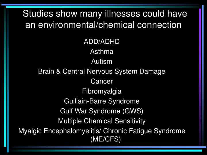 Studies show many illnesses could have an environmental chemical connection