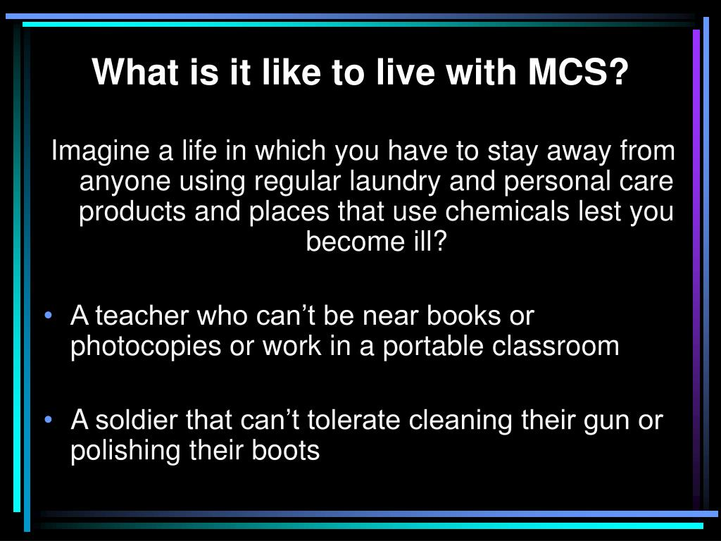 What is it like to live with MCS?