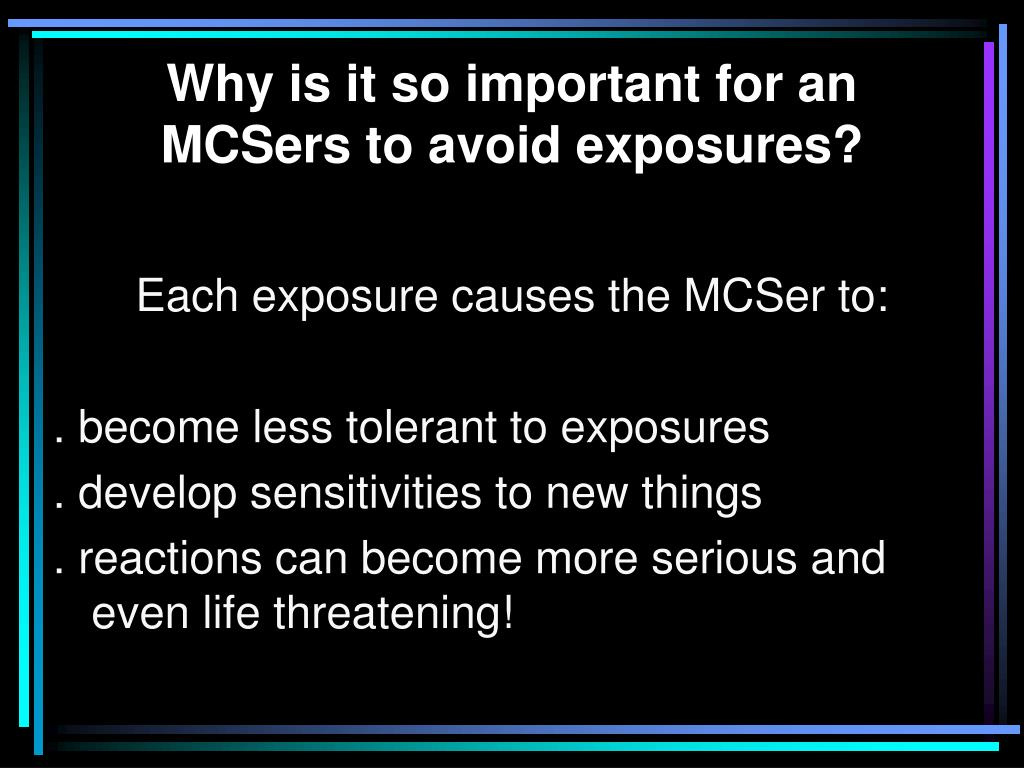 Why is it so important for an MCSers to avoid exposures?