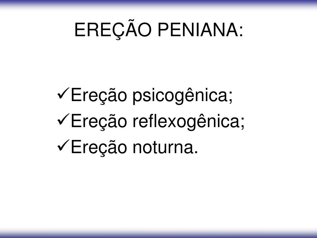 EREÇÃO PENIANA: