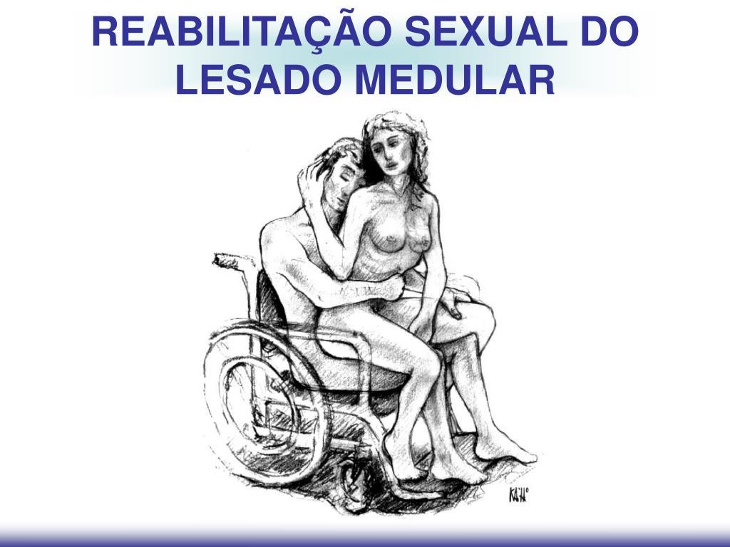 REABILITAÇÃO SEXUAL DO LESADO MEDULAR