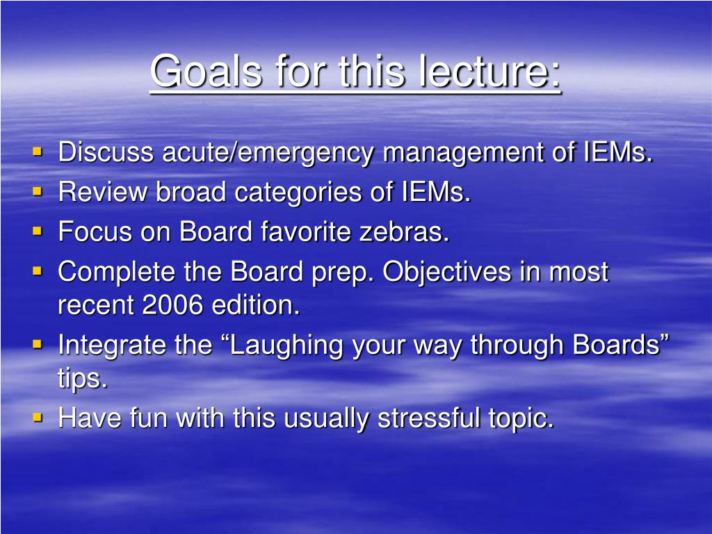 Goals for this lecture:
