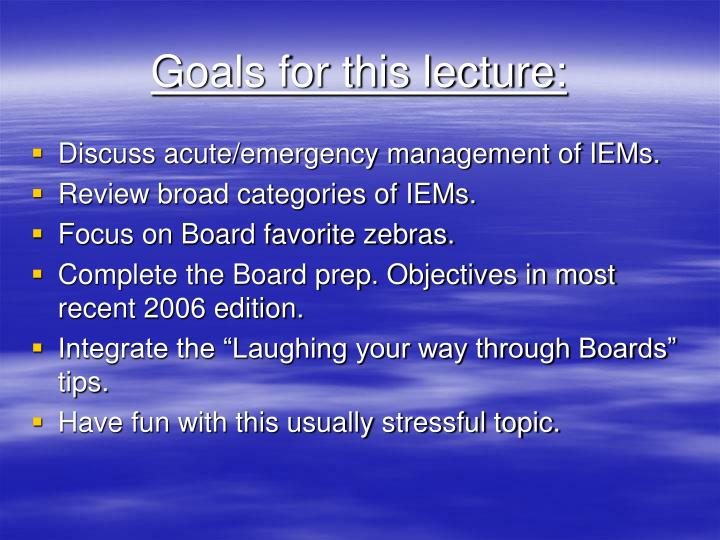 Goals for this lecture