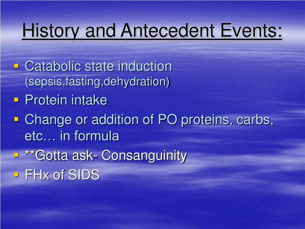 History and Antecedent Events: